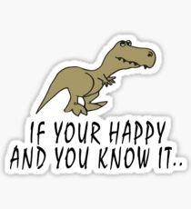 T-Rex - If your happy and you know it Sticker