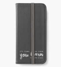times like these iPhone Wallet/Case/Skin