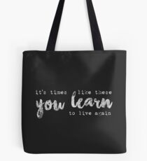 times like these Tote Bag