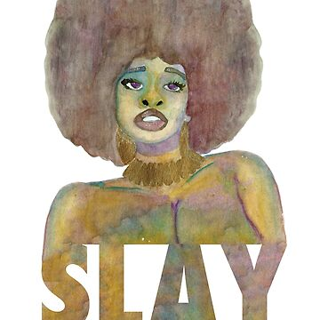 SLAY EVERYDAY by Sodylin