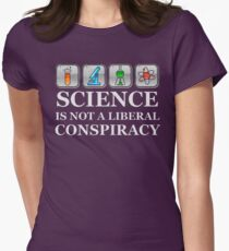 SCIENCE IS NOT A LIBERAL CONSPIRACY Shirt Womens Fitted T-Shirt