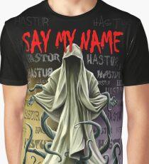 Hastur : Say My Name Graphic T-Shirt