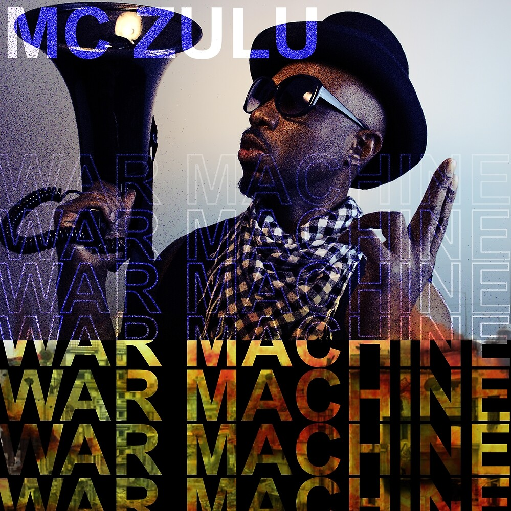 MC ZULU - War Machine (Print) by mczulu