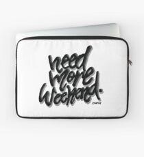 Brauchen mehr Wochenende Laptoptasche