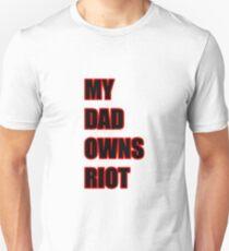 My Dad Owns Riot Unisex T-Shirt