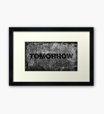 TOMORROW Framed Print