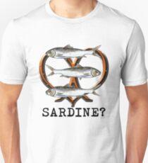 Sardine? T-Shirt