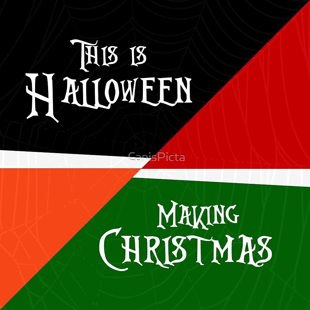 Making Christmas / This is Halloween\