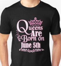 Queens Are Born On June 5th Funny Birthday T-Shirt