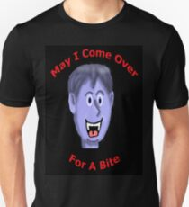 May I Come Over for a Bite Unisex T-Shirt