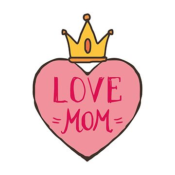 Love Mom - Mothers Day T Shirt Gift by xpammer
