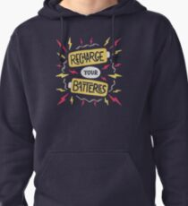 Recharge your batteries Pullover Hoodie