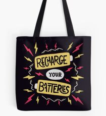 Recharge your batteries Tote Bag