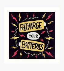 Recharge your batteries Art Print