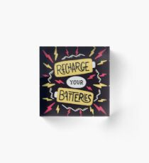 Recharge your batteries Acrylic Block