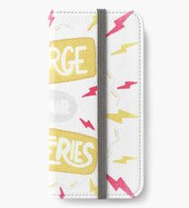 Recharge your batteries iPhone Wallet/Case/Skin