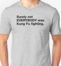 Sicherlich nicht jeder war Kung Fu Kampf Unisex T-Shirt
