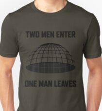 Two Men Enter, One Man Leaves T-Shirt