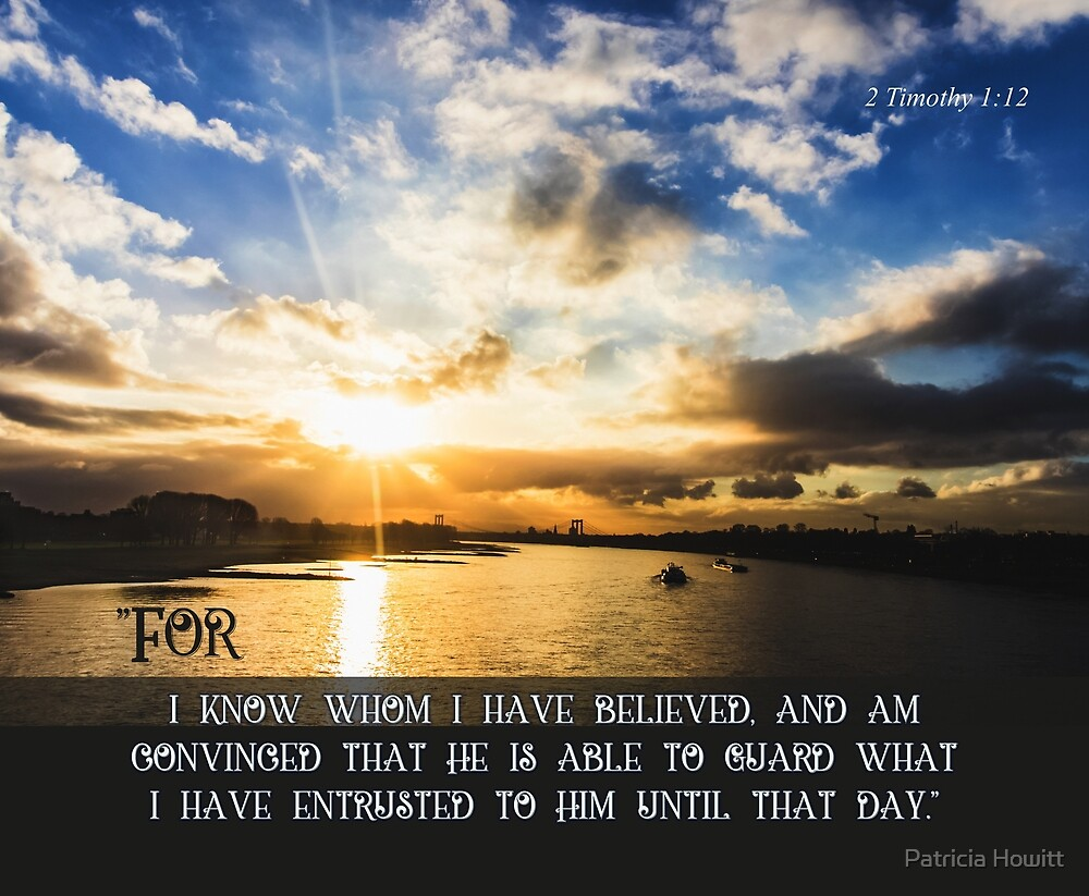 I Know Whom I Have Believed by Patricia Howitt