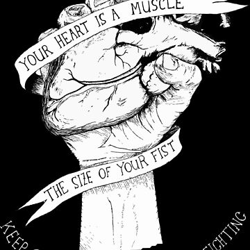 Your Heart Is A Muscle Reverse  by sneddy