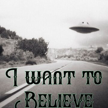UFO Design - I Want To Believe by kudostees