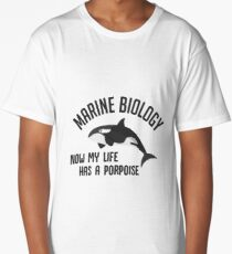 Marine Biology - Now My Life Has A Porpoise - Whale - Funny Marine Biologist Gift Long T-Shirt