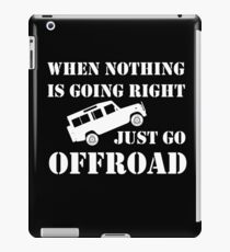 Nothing Right? Go OFFROAD iPad Case/Skin