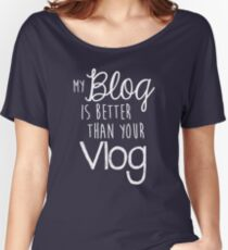 My Blog Is Better Than Your Vlog Lux Series Quote - Style 2 Women's Relaxed Fit T-Shirt