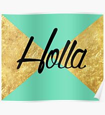 """Holla"" Gold Leaf Golden Teal Green Blue Font Typography Funny Silly Humor Modern Clean Lines Geometric Triangles Poster"