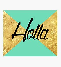 """Holla"" Gold Leaf Golden Teal Green Blue Font Typography Funny Silly Humor Modern Clean Lines Geometric Triangles Photographic Print"