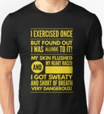 Cute and Cool Funny Merchandise - Allergic to Exercise - Best Gift for Men, Women, Mom, Dad, Boyfriend, Girlfriend, Husband, Wife, Him, Her, Couples, Grandma, Brother or Friends Unisex T-Shirt