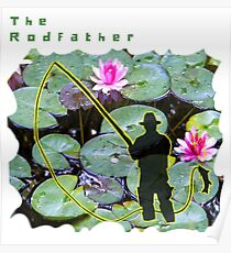 THE RODFATHER FLY FISHING FISHERMAN Poster