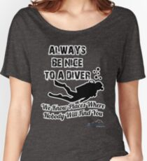 Always Be Nice To A Diver Women's Relaxed Fit T-Shirt