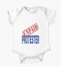 Unpaid Protester One Piece - Short Sleeve