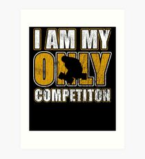 I Am My Only Competiton Motivational Bodybuilding Quote Art Print