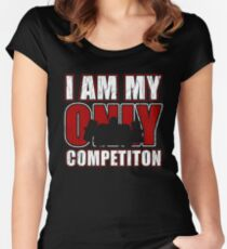 I Am My Only Competiton Motivational Bodybuilding Quoten Women's Fitted Scoop T-Shirt