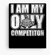 I Am My Only Competiton Motivational Bodybuilding Quote Canvas Print