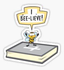 I Bee-lieve! Sticker