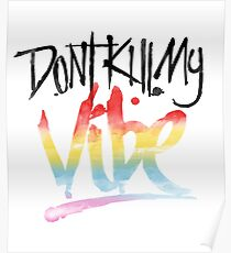 Don't Kill My Vibe Typography Quote Slogan Poster