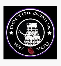 Doctor Donna Photographic Print