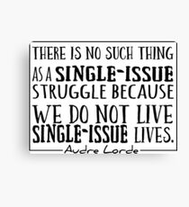 No Single Issue Lives Audre Lorde  Canvas Print