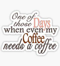 Need a Coffee Sticker