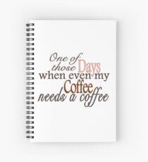 Need a Coffee Spiral Notebook
