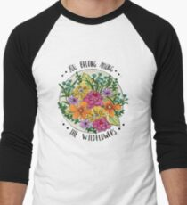 You Belong Among the Wildflowers Men's Baseball ¾ T-Shirt