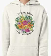 You Belong Among the Wildflowers Pullover Hoodie