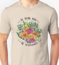 You Belong Among the Wildflowers Unisex T-Shirt