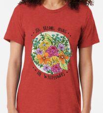 You Belong Among the Wildflowers Tri-blend T-Shirt
