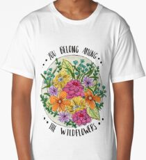 You Belong Among the Wildflowers Long T-Shirt