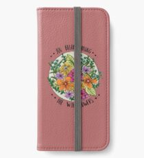 You Belong Among the Wildflowers iPhone Wallet/Case/Skin