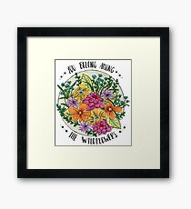 You Belong Among the Wildflowers Framed Print